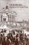 Vicksburg, Southern City Under Siege