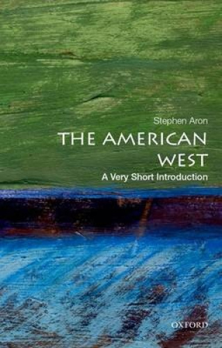 The American West: A Very Short Introduction (Very Short Introductions).