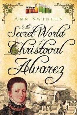 The Secret World of Christoval Alvarez (The Chronicles of Christoval Alvarez)