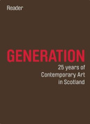 Generation: 25 Years of Contemporary Art in Scotland