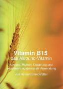 Vitamin B15 Das Allround-Vitamin [GER]