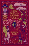 Fairy Tales from Around the World (Barnes & Noble Omnibus Leatherbound Classics)