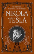 Inventions, Researches and Writings of Nikola Tesla (Barnes & Noble Omnibus Leatherbound Classics)