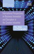 International Perspectives on Business Innovation and Disruption in the Creative Industries