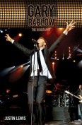 Gary Barlow: The Biography