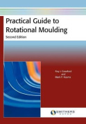 Practical Guide to Rotational Moulding