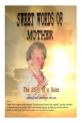Sweet Words of Mother...the Story of a Saint