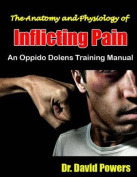 The Anatomy and Physiology of Inflicting Pain