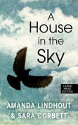 A House in the Sky  [Large Print]
