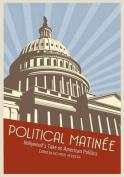 Political Matinee
