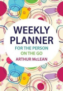 Weekly Planner for the Person on the Go