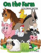 On the Farm: Coloring Book