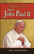 Praying with Saint John Paul II