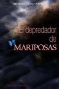 El Depredador de Mariposas [Spanish]