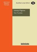 Unholy Pilgrims [Large Print]
