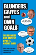 Blunders, Gaffes and Own Goals