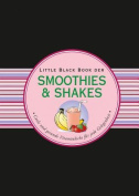 Little Black Book der Smoothies & Shakes [GER]