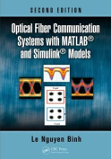 Optical Fiber Communication Systems with MATLAB(R) and Simulink(R) Models, Second Edition