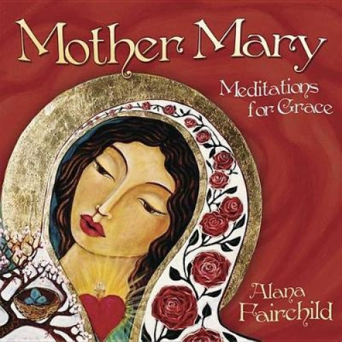 Mother Mary: Meditations for Grace [Audio].