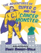 The Adventures of Super G and the Cancer Monster