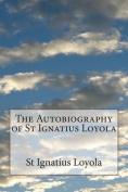 The Autobiography of St Ignatius Loyola