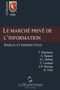 Le Marche Prive de L'Information [FRE]
