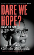 Dare we hope? Facing our past to find a new future