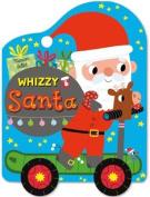 Whizzy Santa (Whizzy Wheels) [Board book]