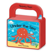 Under the Sea (Flippety Flaps 'Flappable' Board Book with Handle) [Board book]