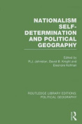 Nationalism, Self-Determination and Political Geography (Routledge Library Editions