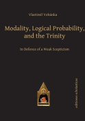 Modality, Logical Probability and the Trinity