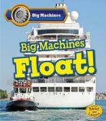 Big Machines Float!