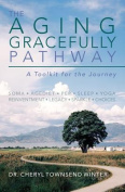 The Aging Gracefully Pathway