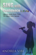 Sing with Confidence for Kids
