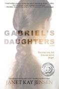 Gabriel's Daughters: A Novel