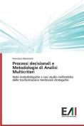 Processi Decisionali E Metodologie Di Analisi Multicriteri [ITA]