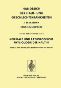 Normale und Pathologische Physiologie der Haut III / Normal and Pathologic Physiology of the Skin III (Marchionini,A.(Hg):Haut-Geschl.krh. Erg. Bd 1