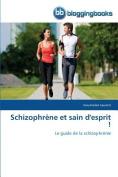 Schizophrene Et Sain D'Esprit !  [FRE]