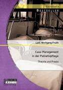 Case Management in Der Palliativpflege [GER]