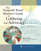 The Nonprofit Board Member's Guide to Lobbying and Advocacy