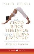 Cinco Ritos Tibetanos de la Eterna Juventud [Spanish]
