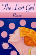 The Last Girl: Poems