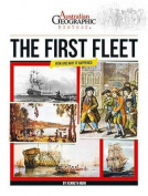 The Aust Geographic History the First Fleet