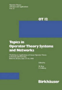 Topics in Operator Theory Systems and Networks