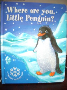 Where Are You, Little Penguin? [Hardback]