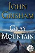 Gray Mountain [Large Print]