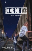 Do or Die Time