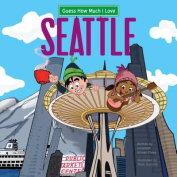 Guess How Much I Love Seattle [Board book]