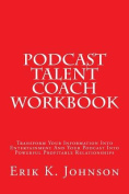 Podcast Talent Coach Workbook