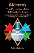Alchemy ? the Mysteries of the Philosopher's Stone